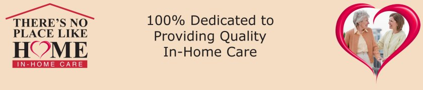 In-Home Care by There's No Place Like Home